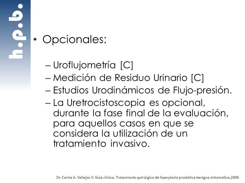 h.p.b. Opcionales: Uroflujometría [C] Medición de Residuo Urinario [C]
